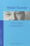 Michel Tournier - Voyages et paysages.