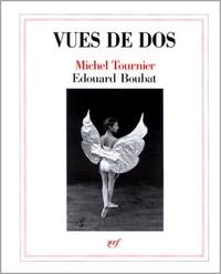 Michel Tournier et Edouard Boubat - Vues de dos.