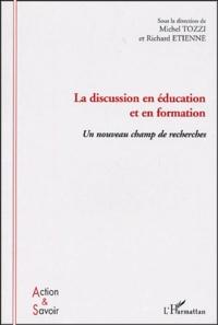 Michel Tozzi et Richard Etienne - La discussion en éducation et en formation - Un nouveau champ de recherches.