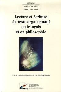 Michel Tozzi et Guy Molière - Lecture et écriture du texte argumentatif en français et en philosophie.