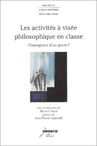 Michel Tozzi - Les activités à visée philosophique en classe - L'émergence d'un genre ?.
