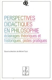 Michel Tozzi - Perspectives didactiques en philosophie - Eclairages théoriques et historiques, pistes pratiques.