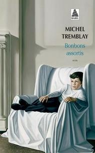 Michel Tremblay - Bonbons assortis.
