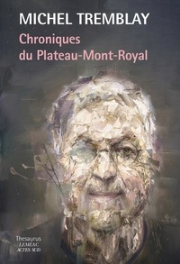 Michel Tremblay - Chroniques du Plateau Mont-Royal.