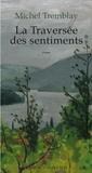 Michel Tremblay - La Diaspora des Desrosiers Tome 3 : La traversée des sentiments.