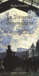 Michel Tremblay - La Traversée du continent.