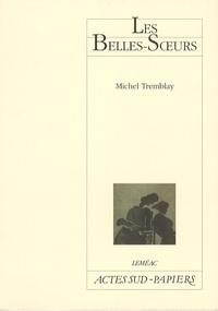Michel Tremblay - Les Belles-Soeurs.