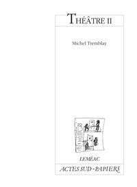 Michel Tremblay - Théâtre II.