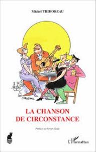 Michel Trihoreau - La chanson de circonstance.