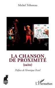 Michel Trihoreau - La chanson de proximité (suite).