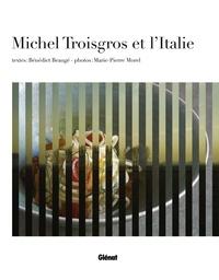 Michel Troisgros et Bénédict Beaugé - Michel Troisgros et l'Italie.