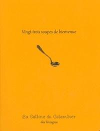 Michel Troisgros - Vingt-trois soupes de bienvenue.