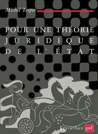 Michel Troper - Pour une théorie juridique de l'Etat.