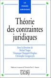 Michel Troper et Véronique Champeil-Desplats - Théorie des contraintes juridiques.