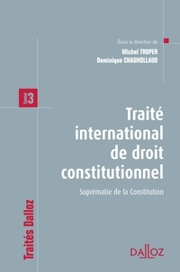 Traité international de droit constitutionnel - Tome 3 : Suprématie de la Constitution.pdf