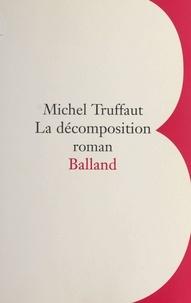 Michel Truffaut - La décomposition.