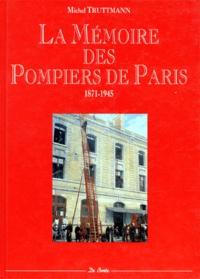 La mémoire des pompiers de Paris - 1871-1945.pdf