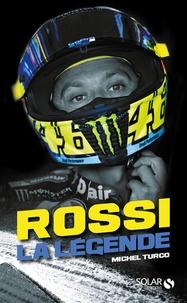 Ebook informatique gratuit télécharger le pdf Rossi  - La légende en francais 9782263145841 par Michel Turco