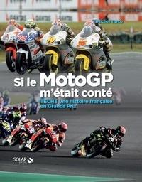 Michel Turco - Si le MotoGP m'était conté - TECH3 Une histoire française en Grands Prix.