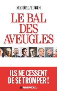 Michel Turin - Le bal des aveugles.