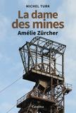 Michel Turk - La dames des mines - Amélie Zürcher.