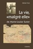 """Michel Turk - La vie, """"malgré elle"""" de Marie-Louise Sutter."""