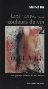 Les nouvelles couleurs du vin - Tome 2 : Une approche sensuelle des vins naturels.pdf