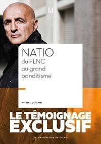 Michel Ucciani - Natio du FLNC au grand banditisme.