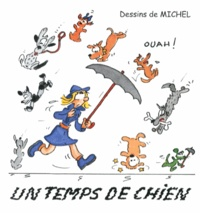 Michel - Un temps de chien.