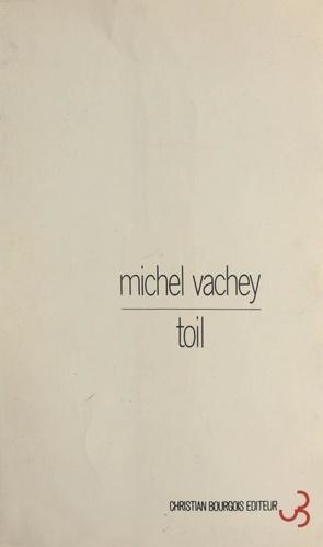 Michel Vachey et Jean-François Lyotard - Toil - Précédé d'un avertissement et de Le mur du Pacifique de Jean-François Lyotard.