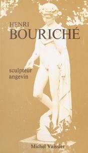 Michel Vaissier et P. Rouillard - Henri Bouriché - Sculpteur angevin.