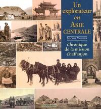 Michel Vaissier - Un explorateur en Asie centrale - Cahiers du photographe et botaniste de la Mission Chaffanjon 1894.