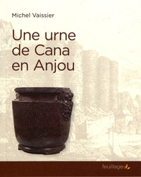 Michel Vaissier - Une urne de Cana en Anjou.