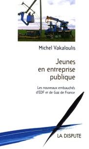 Michel Vakaloulis - Jeunes en entreprise publique - Les nouveaux embauchés d'EDF et de Gaz de France.