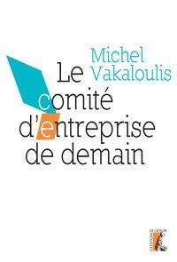 Michel Vakaloulis - Le comité d'entreprise de demain.