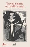 Michel Vakaloulis et  Collectif - Travail salarié et conflit social - Actes du congrès Marx International II.