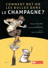 Michel Valade et Florent Humbert - Comment met-on des bulles dans le champagne?.