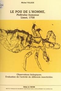 Michel Valade et  Office de la recherche scienti - Le pou de l'homme, pediculus humanus - Linné 1758 : observations biologiques, évaluation de l'activité de différents insecticides.