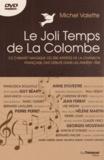 Michel Valette - Le Joli Temps de La Colombe - Ce cabaret magique où 200 artistes de la chanson française ont débuté dans les années 1960. 1 DVD