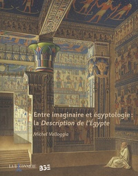 Michel Valloggia - Entre imaginaire et égyptologie : la Description de l'Egypte.