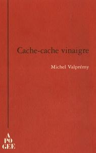 Michel Valprémy - Cache-Cache vinaigre - Farsa comica.