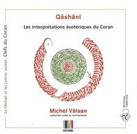 Michel Valsan - 'Abd ar-Razzâq al-Qâshânî Les interprétations ésotériques du Coran - Les Clefs : La Fâtihah et les lettres isolées.