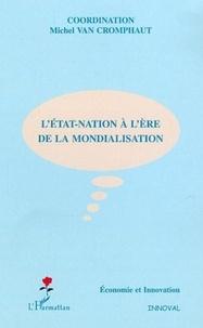 Michel Van Cromphaut et  Collectif - L'Etat-nation à l'ère de la mondialisation.