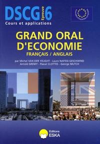 Michel Van der Yeught et Laure Nafissi-Geschwind - Grand oral d'économie français/anglais DSCG 6 - Anglais appliqué aux affaires.