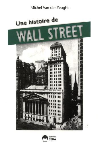 Michel Van der Yeught - Une histoire de Wall Street.