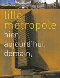 Michel Van Parys - Lille métropole - Hier, aujourd'hui, demain.