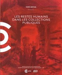 Michel Van Praët et Claire Chastanier - Les restes humains dans les collections publiques.