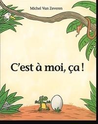 Michel Van Zeveren - C'est à moi, ça !.
