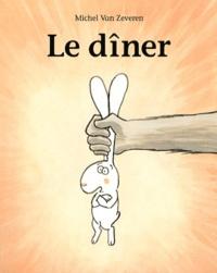 Michel Van Zeveren - Le dîner.
