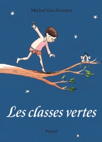Michel Van Zeveren - Les classes vertes.